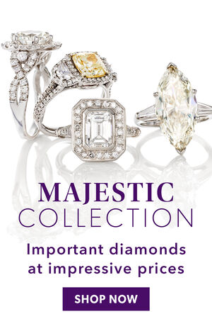 Majestic Collection. Important Diamond At Impressive Prices. Shop Now