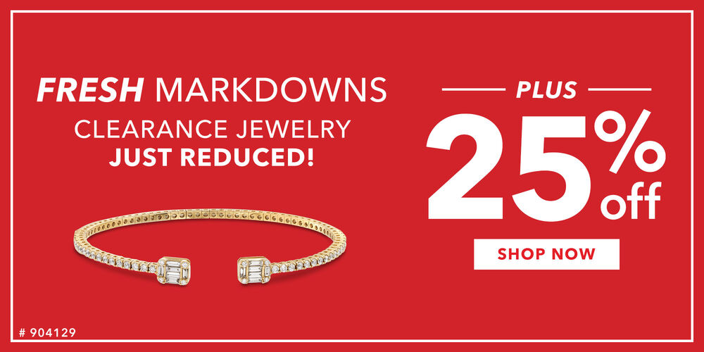Fresh Markdowns! 25% off just-reduced clearance