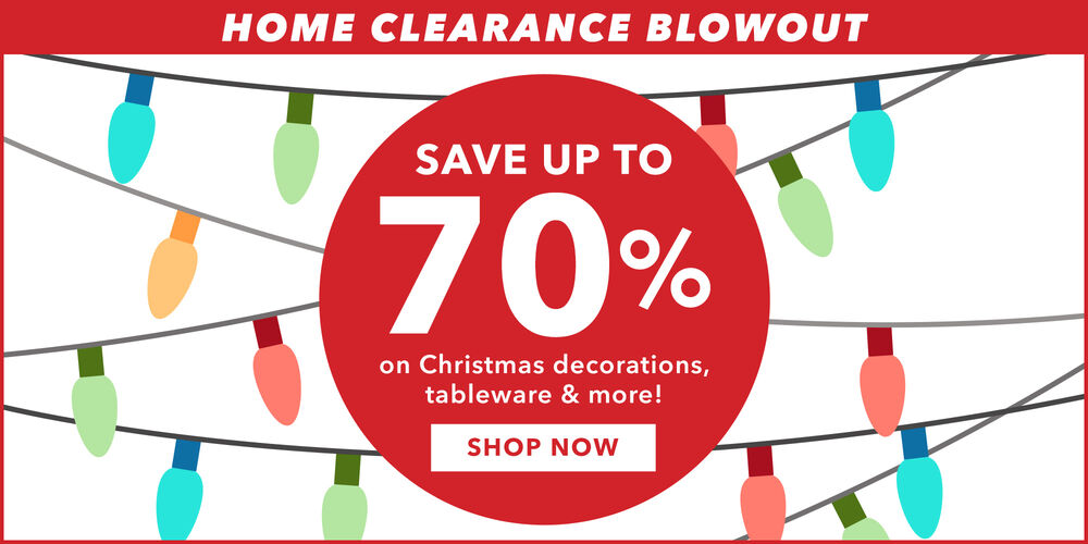 Home Clearance!  Save up to 70% on stylish décor