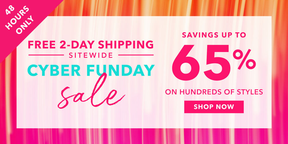 48 Hours Only Save up to 65% on 100s of styles