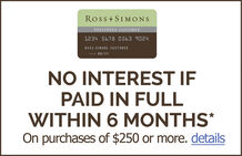 Ross-Simons Credit Card icon. No interest if paid in full within 6 months.* On purchases of $250 or more. Details.