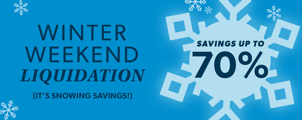 Winter Weekend Liquidation