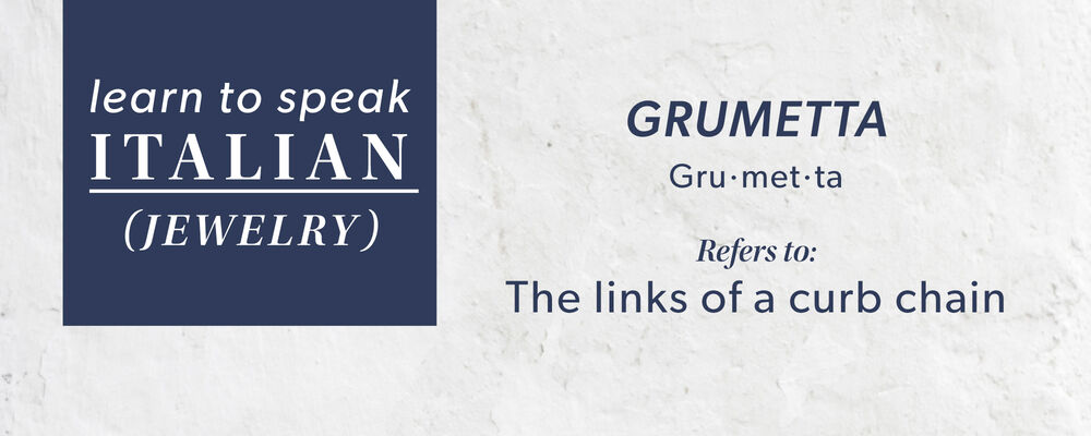 Grumetta: Refers To The Links Of A Curb Chain