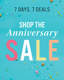 7 Days, 7 Deals. Shop the Anniversary Sale