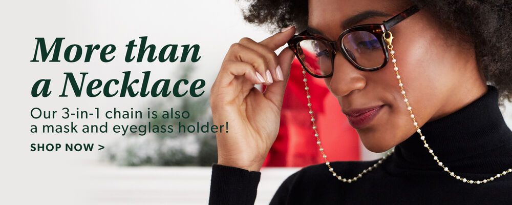 More Than A Necklace. Our 3-in-1 Chain Is Also A Mask And Eyeglass Holder! Shop Now. Image Featuring A Model Wearing Glasses