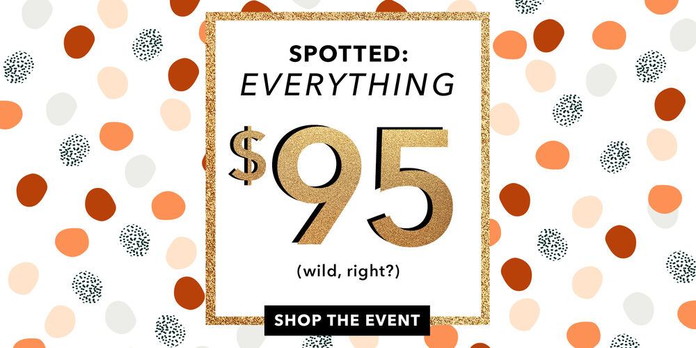 $95 Event! 100s of fresh finds for fall