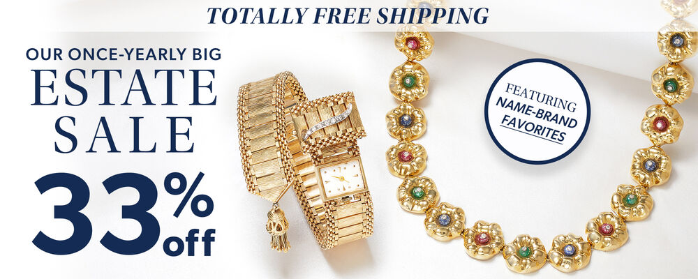 Totally Free Shipping. Our Once-Yearly Big Estate Sale 33% Off. Featuring Name-Brand Favorites