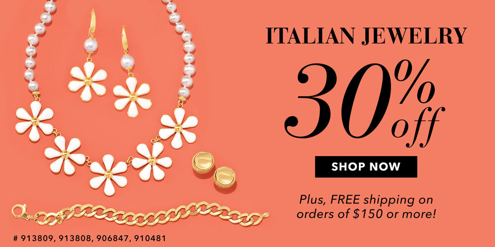 30% Off Italian Jewelry Timeless styles – great prices!