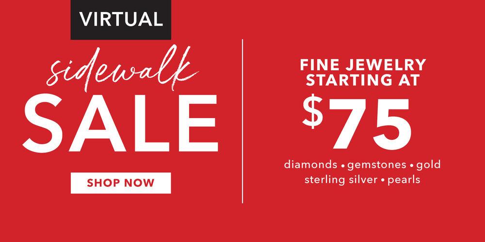 Virtual Sidewalk Sale! Amazing jewelry starting at $75