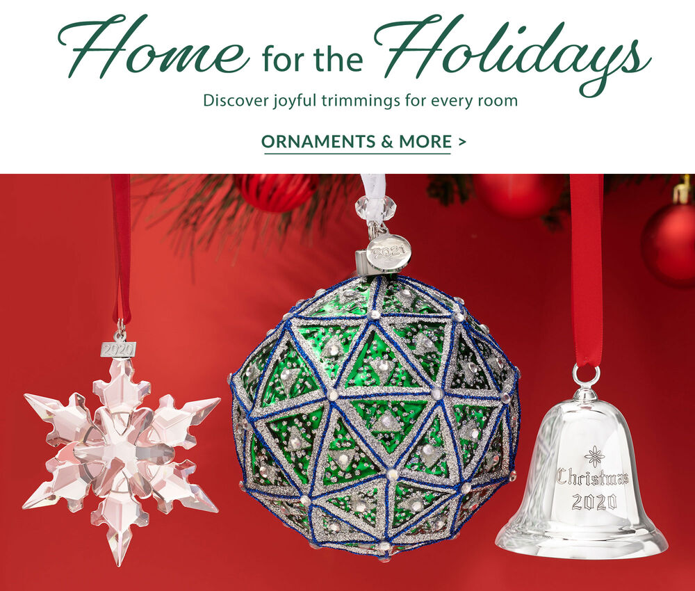 Home for The Holidays. Discover Joyful Trimmings For Every Room. Ornaments & More