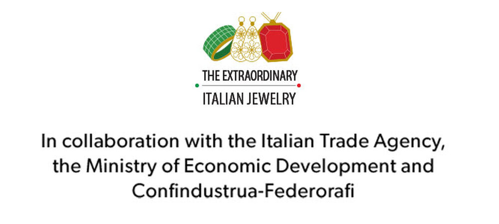 The Extraordinary Italian Jewelry. In collaboration with the Italian Trade Agency, the Ministry of Econimic Development and Confindustrua-Federorafi.