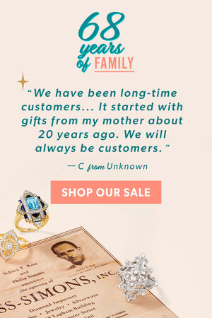 68 Years of Family. Customer testimonial: We have been long-time customers…It started with gifts from my mother about 20 years ago. We will always be customers -C. from Unknown.   SHOP OUR SALE