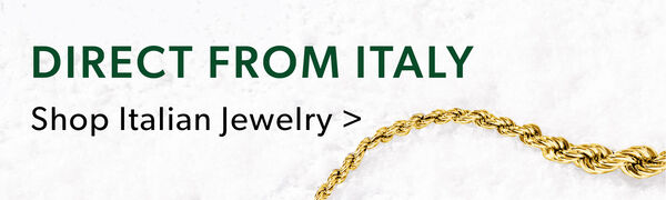 Direct From Italy -- Shop Italian Jewelry