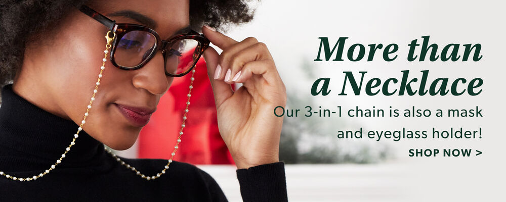 More Than A Necklace. Our 2-in-1 Chain Is Also A Mask And Eyeglass Holder! Shop Now. Image Featuring a Model Wearing Necklace With Eyeglasses