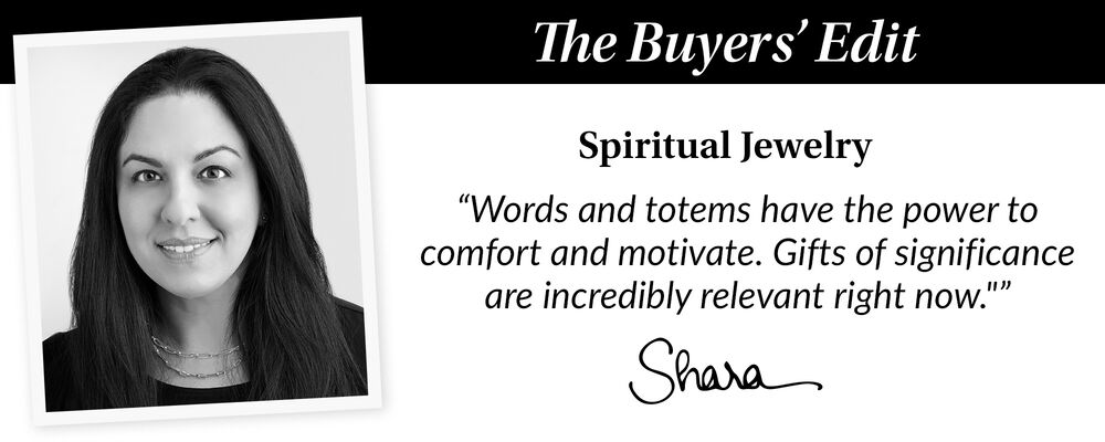 """The Buyers; Edit. Spiritual Jewelry. """"Words and totems have the power to comfort and motivate. Gifts of significance are incredibly relevant right now."""" Image features a head shot of our buyer Shara"""