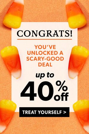 Congrats! You've Unlocked A Scary-Good Deal. Up To 40% Off. Treat Yourself
