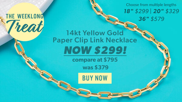 The Weeklong Treat 14kt Yellow Gold Paper Clip Link Necklace. Now $299. Compare at $795. Was $379. Additional lengths available: 18in. $299, 20in. $329, 36in. $579
