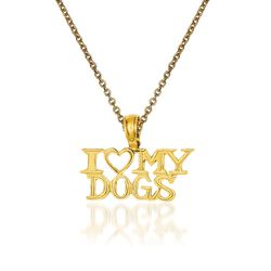 "14kt Yellow Gold I Heart My Dogs Pendant Necklace. 18"", , default"